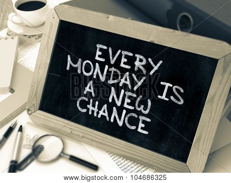 Every Monday is a New Chance Handwritten on Chalkboard.
