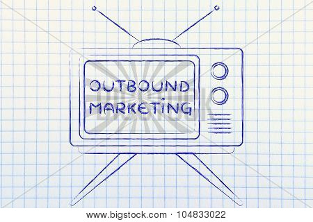 Outbound Marketing, Tv Screen With Emphatic Message
