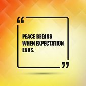 Peace Begins When Expectation Ends. - Inspirational Quote, Slogan, Saying on an Abstract Yellow Background poster