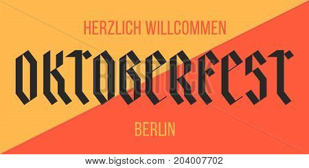 Poster, banner with text Oktoberfest, Herzlich Willcommen, Berlin in German. Graphic design for traditional beer festival Oktoberfest. Poster for bar, pub, restaurant, beer theme. Vector Illustration