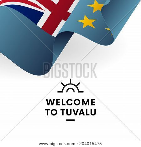 Welcome to Tuvalu. Tuvalu flag. Patriotic design. Vector illustration.