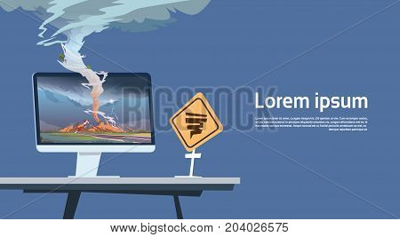 Computer Monitor With Tornado Imade And Hurricane Warning Road Sign Landscape Of Storm Waterspout In Countryside Natural Disaster Concept Flat Vector Illustration
