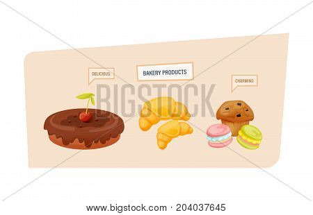 Set of bakery products. Sweet delicious dessert and pastries. Delicious sweet cake with chocolate icing, croissants, delicious muffins and cupcakes. Vector illustration, isolated.
