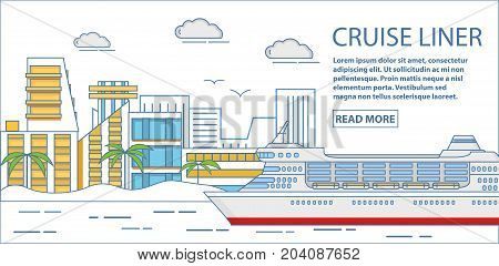 Cruise liner vector horizontal banner. Travel poster with large passenger cruise liner sailing on water, cityscape and place for text. Flat linear style design.