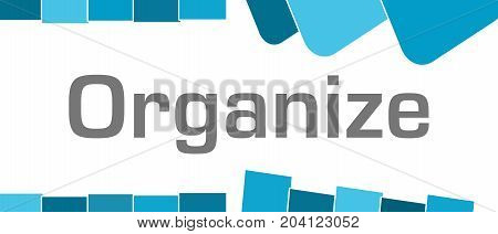 Organize text written over blue abstract background.