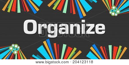 Organize text written over dark colorful background.