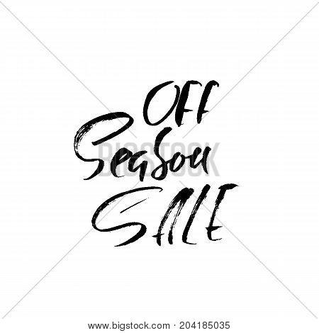 Off-season sale handwritten lettering. Grunge dry brush inscription. Typography banner. Hand drawn calligraphy. Vector illustration.