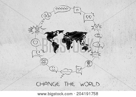 World Map Surrounded By Mixed Opinions And Comments With Caption Change The World