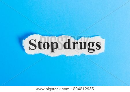 stop drugs text on paper. Word stop drug on a piece of paper. Concept Image.
