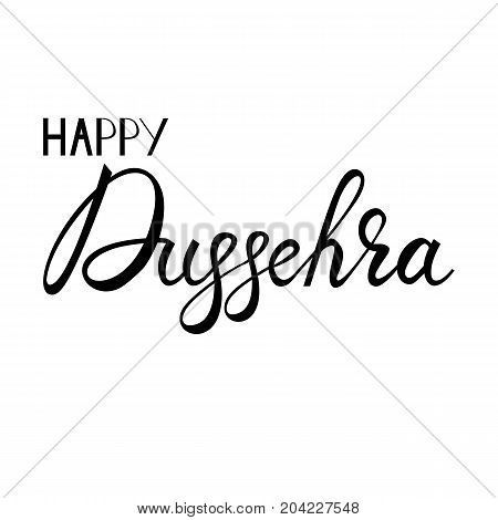 Trendy brush inscription Happy Dussehra festival Indian. Dussehra text calligraphic