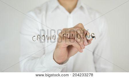 Crowd Funding, Written On Glass By Man In Studio