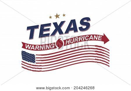 Warning Hurricane In Texas.symbol With Flag And Arrows On A White Background. Flat Vector Illustrati
