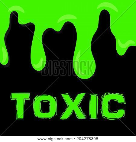 Green toxic slime on dark background. Radioactive substance. Vector illustration.
