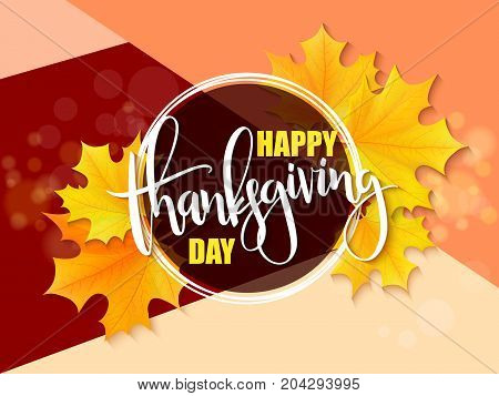 Vector greeting banner with hand lettering label - happy thanksgiving day - yellow autumn maple leaves and flares.