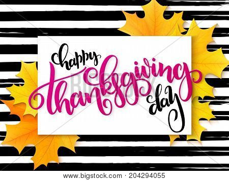 Vector greeting banner with hand lettering label - happy thanksgiving day - yellow autumn maple leaves on watercolor striped background.
