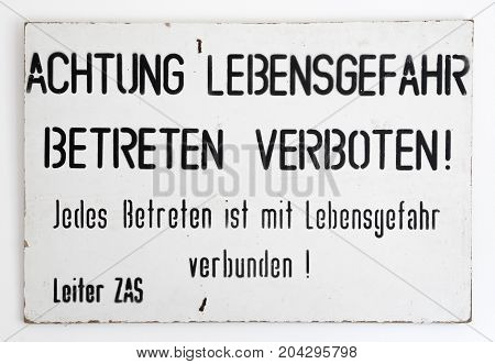 East - West German border warning sign. Found near Wernigerode in 1990 following the reunification of Germany at the end of the Cold War