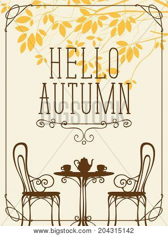 Vector landscape in retro style on the autumn theme with the words Hello autumn with furniture of street cafe two cups and teapot