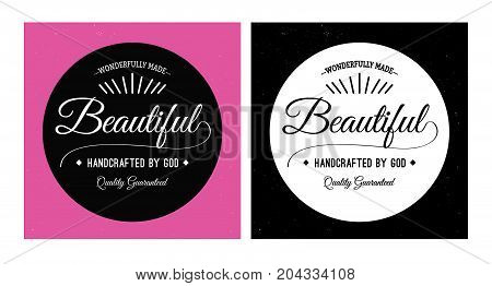 Wonderfully Made Beautiful Handcrafted by God, Quality Guaranteed vector typography women's spiritual identity emblem with 2 versions, in black, white and pink with distressed background