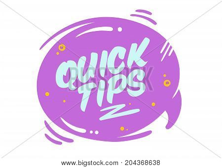 Quick Tips Vector Bubble Isolated on White. Purple Rounded Badge with Typography and Geometric Elements in Cartoon Style. Flat Sign for Article Blog Social Media. Icon for Helpful Life Hacks.