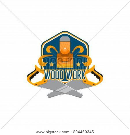 Tool for woodworking isolated badge with saw and jack plane. Work instrument of carpenter symbol for woodshop emblem, carpentry and home repair service themes design