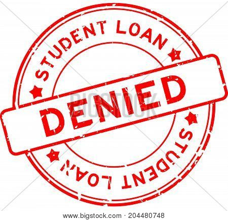 Grunge red student loan denied word round rubber seal stamp on white background