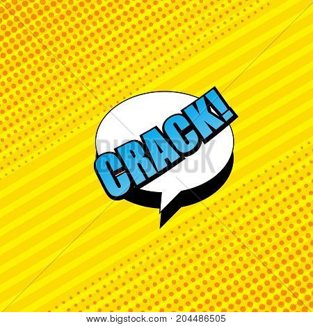 Comic book yellow background with blue Crack inscription, white speech bubble, halftone effects and slanted lines. Vector illustration