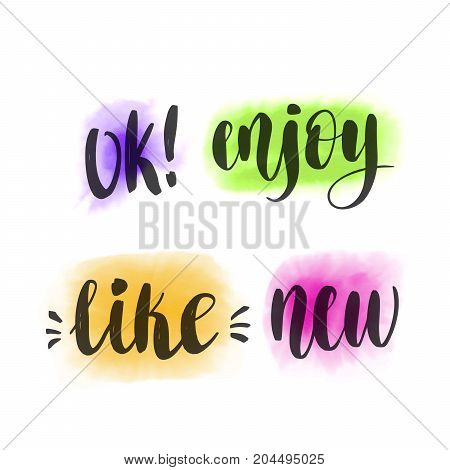 Ok, Like, Enjoy, New. Vector hand lettering and watercolor spot background for poster, card or for web banners, blog design or social media contests.