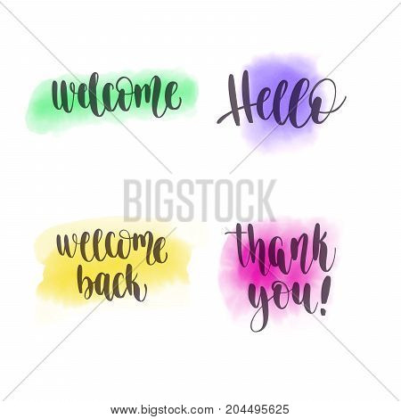 Hello, welcome, thank you. Vector hand lettering and watercolor spot background for poster, card or for web banners, blog design or social media contests.