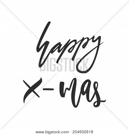 Happy X-mas greeting card. Black and white hand drawn lettering greeting card with calligraphy for design cards, overlays, scrapbooks. Vector calligraphy sign