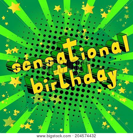 Sensational Birthday - Comic book style word on abstract background.