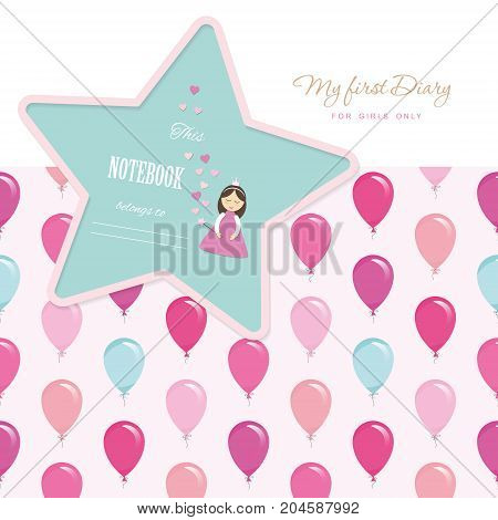 Cute template for notebook cover for girls. My first Diary. Included seamless pattern with colorful balloons. Vector EPS10.