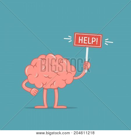 Cartoon character brain holding placard with the word Help. Concept design the brain need help. Vector illustration.