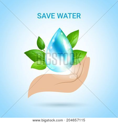 Save water background in realistic style with human hand and drop of pure water decorative icons vector illustration