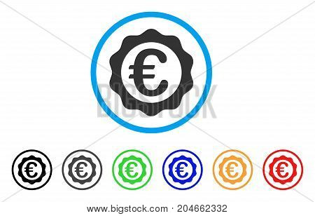Euro Award Seal rounded icon. Style is a flat euro award seal gray symbol inside light blue circle with black, gray, green, blue, red, orange color versions.