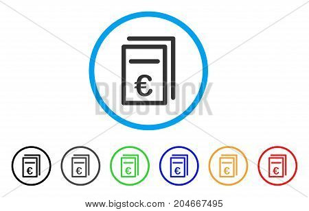 Euro Pricing Documents rounded icon. Style is a flat euro pricing documents gray symbol inside light blue circle with black, gray, green, blue, red, orange versions.