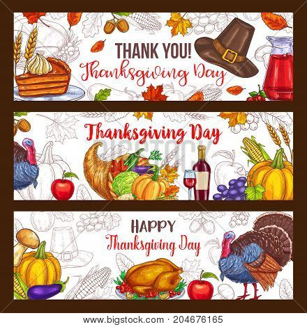 Thanksgiving Day greeting banners of seasonal autumn harvest, roasted turkey and fruit pie, pumpkin or corn food in cornucopia, maple leaf and oak acorn. Thanksgiving holiday vector sketch design