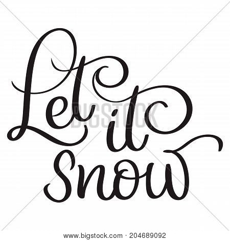 Let it snow text on white background. Hand drawn Calligraphy lettering Vector illustration EPS10.