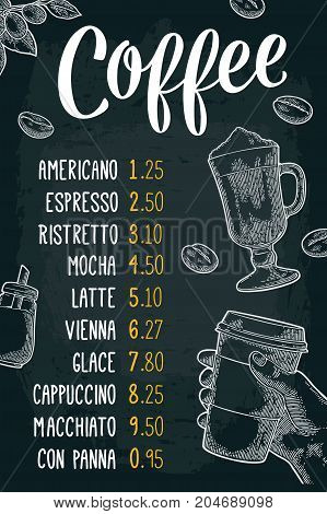 Restaurant or cafe menu coffee drink with price. Hand holding a cup beans stick cinnamon branch with leaf and berry. Vintage white vector engraving illustration on dark background.
