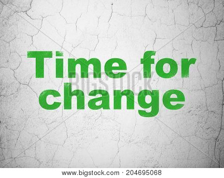 Time concept: Green Time For Change on textured concrete wall background