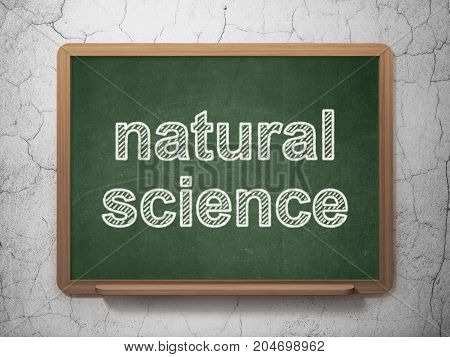 Science concept: text Natural Science on Green chalkboard on grunge wall background, 3D rendering