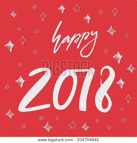 Happy 2018. Hand drawn lettering greeting card with calligraphy on christmas background. Vector illustration. Calligraphy for design cards, overlays, scrapbooks. Vector calligraphy sign