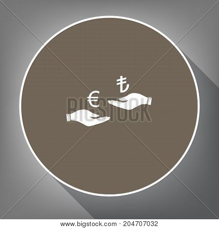 Currency exchange from hand to hand. Euro and Lira. Vector. White icon on brown circle with white contour and long shadow at gray background. Like top view on postament.