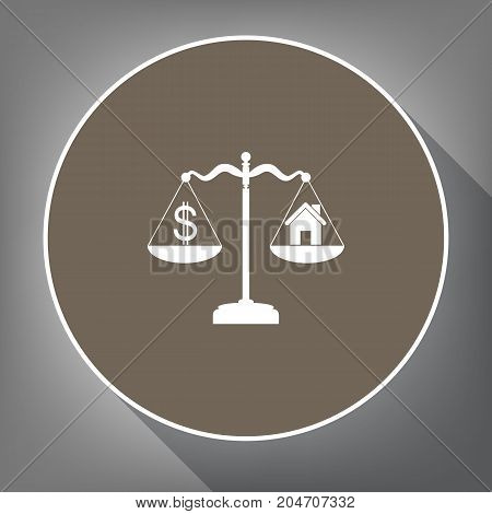 House and dollar symbol on scales. Vector. White icon on brown circle with white contour and long shadow at gray background. Like top view on postament.