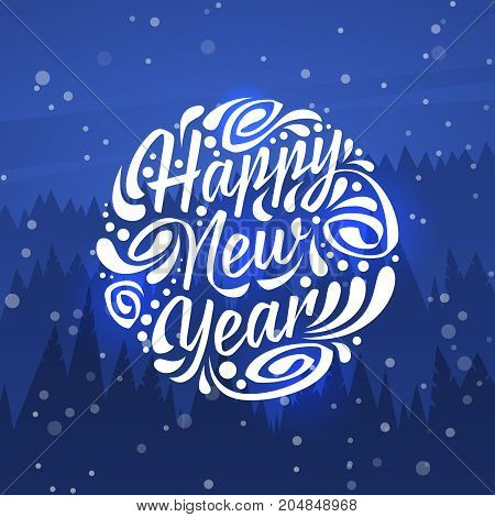 Holidays greeting card with typography on background of night forest. Happy New Year