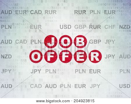 Business concept: Painted red text Job Offer on Digital Data Paper background with Currency