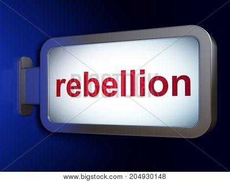 Politics concept: Rebellion on advertising billboard background, 3D rendering