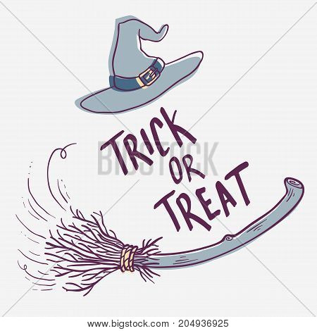 Trick or Treat. Hand drawn lettering phrase with witch hat and broom. Halloween theme greeting card. Vector monochrome illustration.