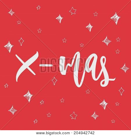 X-mas greeting card on christmas background. Hand drawn lettering greeting card with calligraphy for design cards, overlays, scrapbooks. Vector calligraphy sign