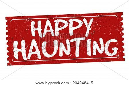 Happy Haunting Sign Or Stamp