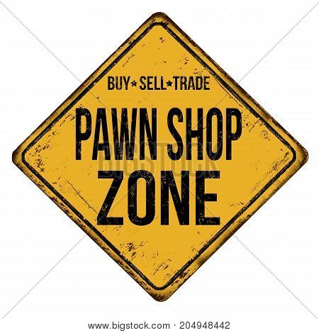 Pawn Shop Zone Vintage Rusty Metal Sign
